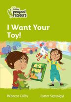 Collins Peapod Readers – Level 2 – I Want Your Toy!