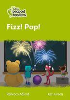 Collins Peapod Readers – Level 2 – Fizz! Pop!