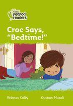 Collins Peapod Readers – Level 2 – Croc says,