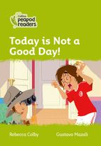 Collins Peapod Readers – Level 2 – Today Is Not a Good Day! Paperback  by Rebecca Colby