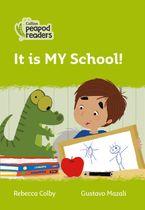 Collins Peapod Readers – Level 2 – It is MY School!