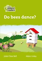 Collins Peapod Readers – Level 2 – Do bees dance?