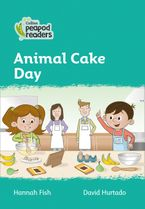 Collins Peapod Readers – Level 3 – Animal Cake Day