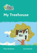 Collins Peapod Readers – Level 3 – My Treehouse