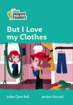 Collins Peapod Readers – Level 3 – But I Love my Clothes