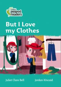 collins-peapod-readers-level-3-but-i-love-my-clothes