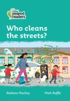 Collins Peapod Readers – Level 3 – Who cleans the streets?