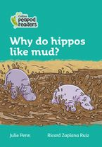 Collins Peapod Readers – Level 3 – Why do hippos like mud?