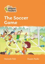 Collins Peapod Readers – Level 4 – The Soccer Game