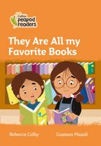 Collins Peapod Readers – Level 4 – They Are All My Favorite Books Paperback  by Rebecca Colby