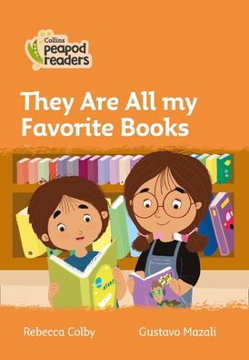 Collins Peapod Readers – Level 4 – They Are All My Favorite Books