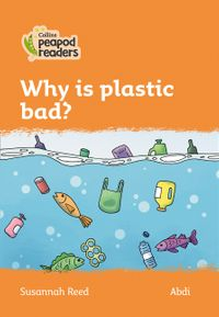 collins-peapod-readers-level-4-why-is-plastic-bad