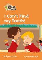 Collins Peapod Readers – Level 4 – I Can't Find my Tooth! Paperback  by Rebecca Colby
