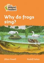 Collins Peapod Readers – Level 4 – Why do frogs sing? Paperback  by Jillian Powell