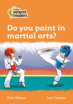 Collins Peapod Readers – Level 4 – Do you paint in martial arts?