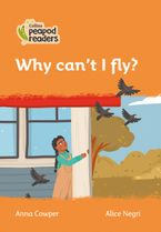 Collins Peapod Readers – Level 4 – Why can't I fly?