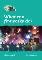 Collins Peapod Readers – Level 3 – What can fireworks do?