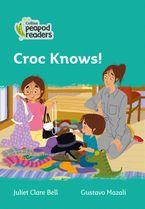 Collins Peapod Readers – Level 3 – Croc Knows! Paperback  by Juliet Clare Bell
