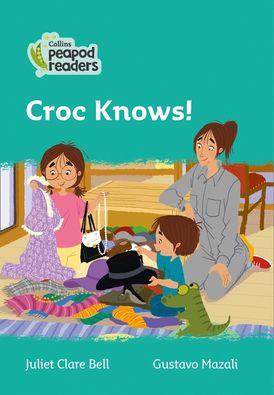 Collins Peapod Readers – Level 3 – Croc Knows!