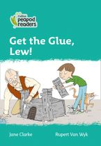 Collins Peapod Readers – Level 3 – Get the Glue, Lew!