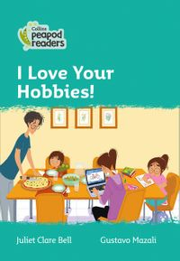 collins-peapod-readers-level-3-i-love-your-hobbies