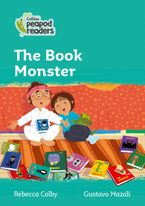 Collins Peapod Readers – Level 3 – The Book Monster Paperback  by Rebecca Colby