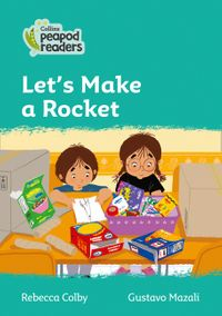 collins-peapod-readers-level-3-lets-make-a-rocket