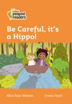 Collins Peapod Readers – Level 4 – Be Careful, it's a Hippo!
