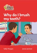 Collins Peapod Readers – Level 5 – Why do I brush my teeth?