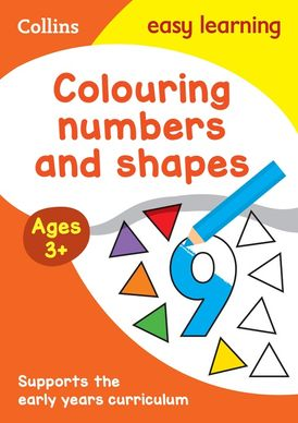Colouring Numbers and Shapes Early Years Age 3+ (Collins Easy Learning Preschool)