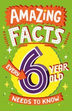 Amazing Facts Every 6 Year Old Needs to Know