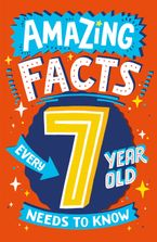 Amazing Facts Every 7 Year Old Needs to Know