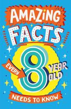 Amazing Facts Every 8 Year Old Needs to Know