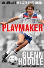 Playmaker: My Life and the Love of Football
