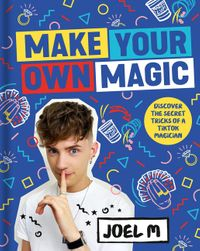 make-your-own-magic-secrets-stories-and-tricks-from-my-world