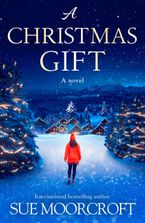 A Christmas Gift Paperback  by Sue Moorcroft