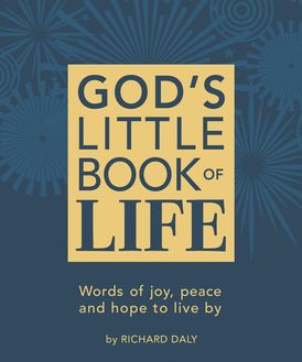 God's Little Book of Life: Words of joy, peace and hope to live by
