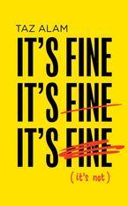 It's Fine, It's Fine, It's Fine: It's Not