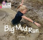 Big Cat Phonics for Little Wandle Letters and Sounds Revised – Big Mud Run: Phase 2