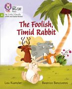 Big Cat Phonics for Little Wandle Letters and Sounds Revised – The Foolish, Timid Rabbit: Phase 4