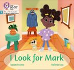 Big Cat Phonics for Little Wandle Letters and Sounds Revised – I Look for Mark: Phase 3