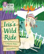 Big Cat Phonics for Little Wandle Letters and Sounds Revised – Iris's Wild Ride: Phase 5