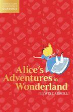 Alice's Adventures in Wonderland (HarperCollins Children's Classics)