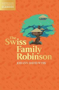 the-swiss-family-robinson-harpercollins-childrens-classics