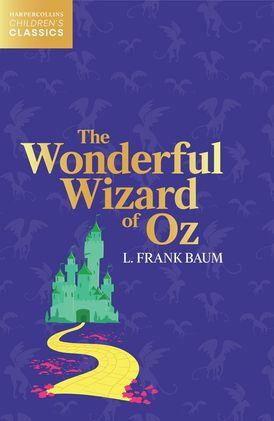 The Wonderful Wizard of Oz (HarperCollins Children's Classics)