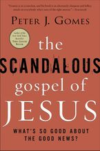 The Scandalous Gospel of Jesus Paperback  by Peter J. Gomes