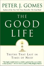 The Good Life Paperback  by Peter J. Gomes