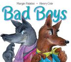 Bad Boys Paperback  by Margie Palatini