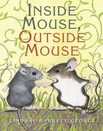Inside Mouse, Outside Mouse Hardcover  by Lindsay Barrett George