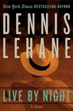 Live by Night Hardcover  by Dennis Lehane